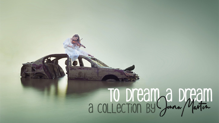 To Dream A Dream - A Collection By Jenna Martin